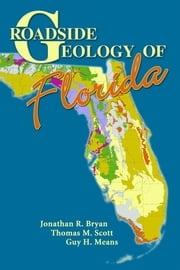 Roadside Geology of Florida ebook by Guy H. Means,Jonathan R. Ryan,Thomas M. Scott