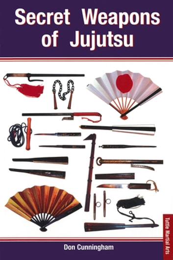 Secret weapons of jujutsu ebook by don cunningham 9781462917051 secret weapons of jujutsu ebook by don cunningham fandeluxe Choice Image