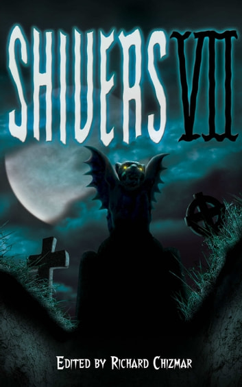 Shivers VII ebook by Richard Chizmar,Stephen King,Clive Barker