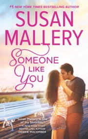 Someone Like You - A Romance Novel ebook by Susan Mallery