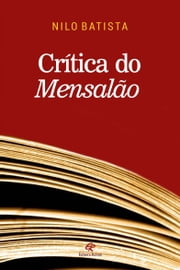 Crítica do Mensalão ebook by Nilo Batista