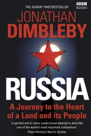 Russia - A Journey to the Heart of a Land and its People ebook by Jonathan Dimbleby