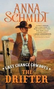 Last Chance Cowboys: The Drifter ebook by Anna Schmidt