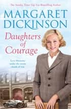 Daughters of Courage ebook by Margaret Dickinson