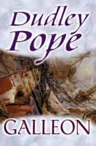 Galleon ebook by Dudley Pope