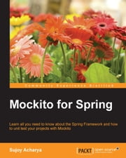 Mockito for Spring ebook by Sujoy Acharya