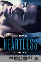 Mercy - Heartless, T1 eBook by Charline Mcgregor, Ker Dukey