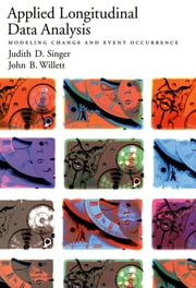 Applied Longitudinal Data Analysis - Modeling Change and Event Occurrence ebook by Judith D. Singer,John B. Willett