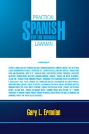Practical Spanish for the Working Lawman ebook by Gary L. Ermoian