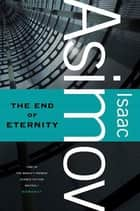 The End of Eternity - A Novel ebook by Isaac Asimov