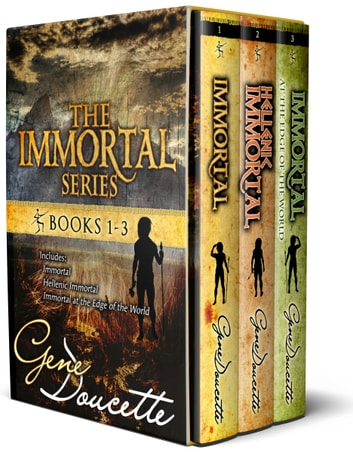 The Immortal Series - Volumes 1-3 eBook by Gene Doucette
