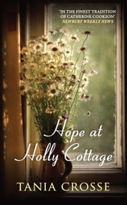 Hope at Holly Cottage ebook by Tania Crosse