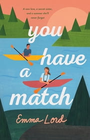 You Have a Match - A Novel ebook by Emma Lord