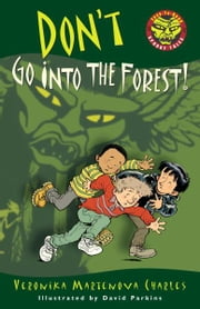 Don't Go into the Forest! ebook by Veronika Martenova Charles,David Parkins