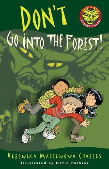 Don't Go into the Forest! ebook by Veronika Martenova Charles
