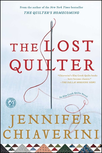 The Lost Quilter - An Elm Creek Quilts Novel ebook by Jennifer Chiaverini