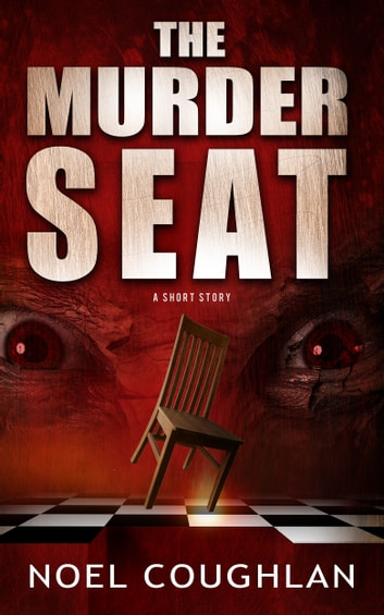 The Murder Seat ebook by Noel Coughlan
