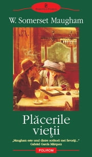 Plăcerile vieții ebook by Maugham Somerset