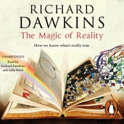 The Magic of Reality - How we know what's really true audiobook by Richard Dawkins