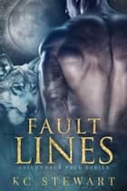 Fault Lines ebook by K.C. Stewart