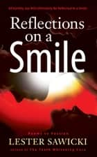 Reflections On a Smile ebook by Lester Sawicki
