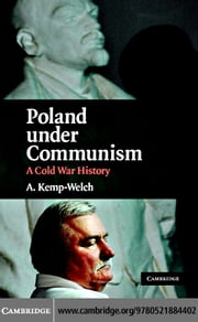 Poland under Communism ebook by Kemp-Welch,A.