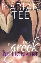 Dear Greek Billionaire ebook by Marian Tee