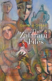 The Zafarani Files - An Egyptian Novel ebook by Gamal al-Ghitani,Farouk Abdel Wahab