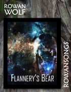 Flannery's Bear ebook by Rowan Wolf