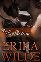 The Seduction (The Marriage Diaries, Volume 2) ebook by Erika Wilde