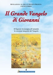 Il Grande Vangelo di Giovanni 4° volume ebook by Jakob Lorber