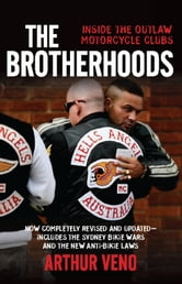The Brotherhoods - Inside the outlaw motorcycle clubs ebook by Arthur Veno,Edward Gannon