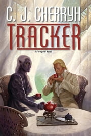 Tracker - A Foreigner Novel ebook by C. J. Cherryh