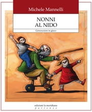 Nonni al nido ebook by Mannelli Michele