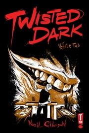 Twisted Dark: Volume 2 ebook by Neil Gibson,Marc Olivent,Arjit Dutta Chowdhury,Atula Siriwardane,Hugo Wijngaard,Heru Prasetyo Djalal,Mark Martel,Antonio Jr Balanquit,Caspar Wijngaard