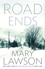 Road Ends - A Novel ebook by Mary Lawson