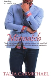 Mismatch - Something in Common, NY, #2 ebook by Talia Carmichael