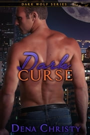 Dark Curse ebook by Dena Christy