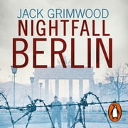 Nightfall Berlin - 'A fine book for those who enjoy vintage Le Carre' IAN RANKIN audiobook by Jack Grimwood