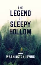 The Legend of Sleepy Hollow (Annotated) ebook by Washington Irving