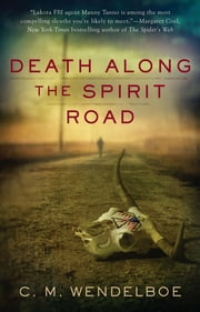 Death Along the Spirit Road ebook by C. M. Wendelboe