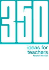 350 Ideas for Teachers ebook by Abraham Resnick