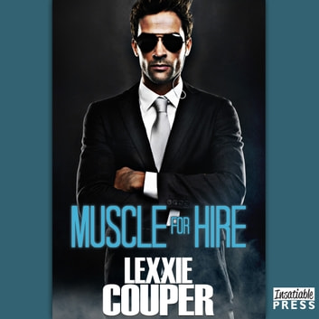Muscle for Hire - Heart of Fame, Book 2 audiobook by Lexxie Couper