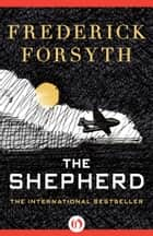 The Shepherd ebook by Frederick Forsyth