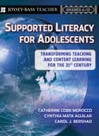 Supported Literacy for Adolescents ebook by Cynthia Mata-Aguilar,Carol J. Bershad,Catherine Cobb  Morocco