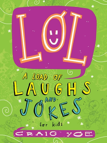 LOL - A Load of Laughs and Jokes for Kids ebook by Craig Yoe