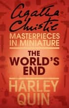 The World's End: An Agatha Christie Short Story ebook by Agatha Christie