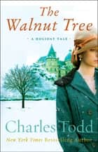 The Walnut Tree ebook by Charles Todd