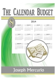 The Calendar Budget - 2014 ebook by Joseph Mercurio