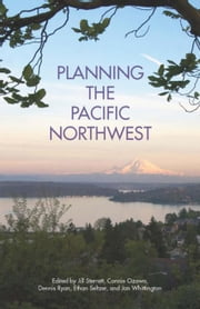 Planning the Pacific Northwest ebook by Sterrett, Jill